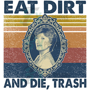 Eat Dirt and Die, Trash Blanche