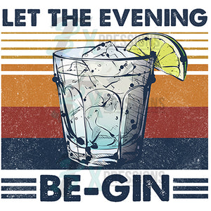 Let the Evening Be-Gin