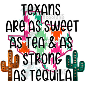 Texans are as Sweet as Tea and as strong as Tequila foreversassy