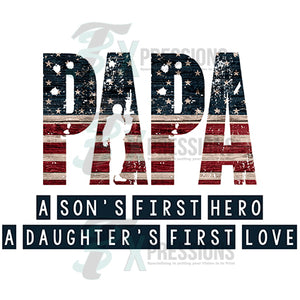 Papa a son's first hero a daughters first love