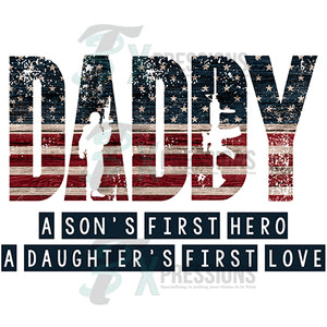 Daddy a Sons first hero and a daughters first love