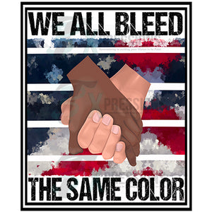 We all Bleed the same Color