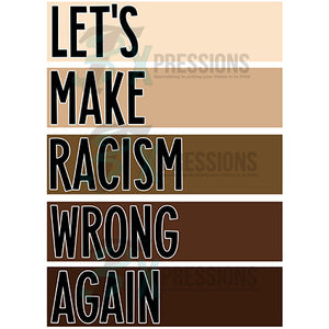 Let's Make Racism Wrong Again