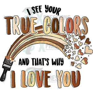 I See your True- Colors
