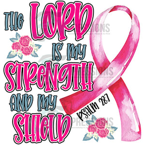 The Lord is my strength pink ribbon