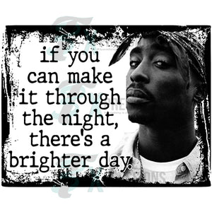 Tupac brighter day
