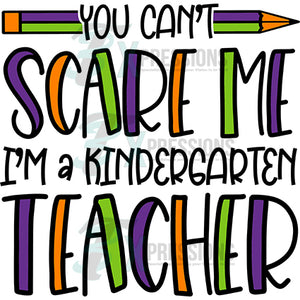 You Can't Scare me, Kindergarten