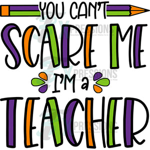 You Can't Scare me, teacher