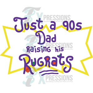 Just a 90's dad raising my rugrats