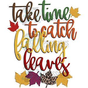 Take Time to watch the falling leaves