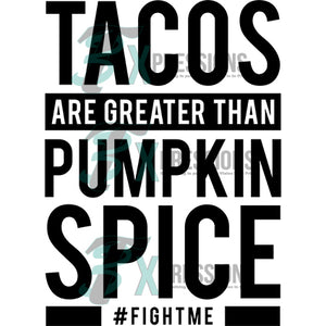 Tacos Are Greater Than Pumpkin Spice