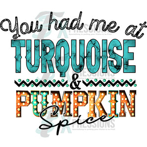you had me at turquoise and pumpkin spice