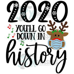2020 Youll Go Down In History Girl Reindeer