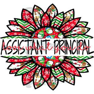 Assistant Principal love what you do Snowman Christmas Sunflower