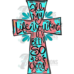 All my life you have been Cross