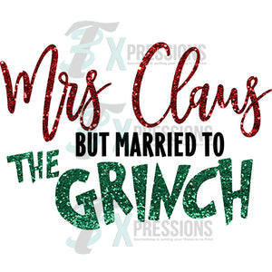 Mrs claus but I married the grinch
