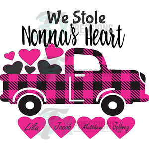 Personalized  We stole  nana's heart Valentine Truck