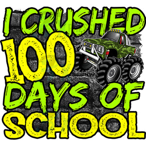 I Crushed 100 days of school monster truck