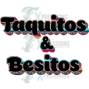 Taquitos and Besitos