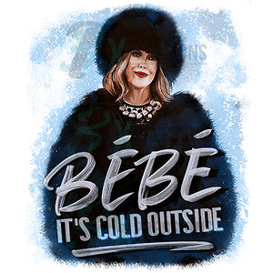 BeBe it's Cold outside