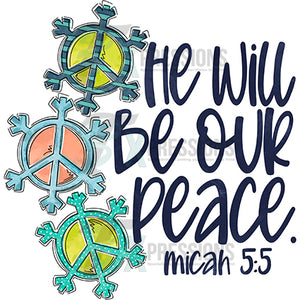 He will be our Peace Micah 55