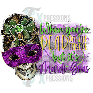 when youre dead on the inside but its mardigras