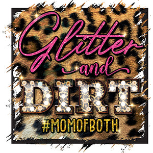 GLITTER AND DIRT MOM OF BOTH LEOPARD