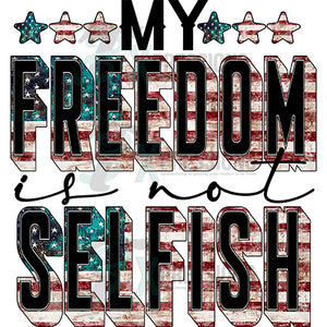 my freedom is not selfish