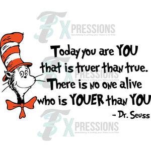 Today you are you, Dr. Seuss