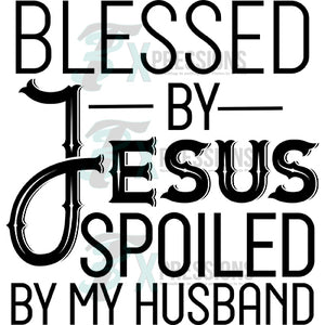 Blessed by Jesus Spoiled my husband