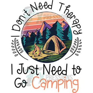 I Don't Need Therapy, I Just need Camping