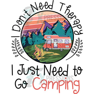 I Don't Need Therapy, I just need Camping, Camper