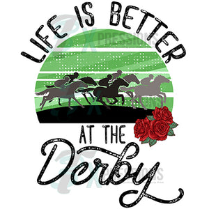 Life is Better at the Derby