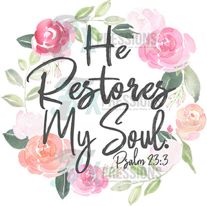 He Restores My Soul, Floral Wreath
