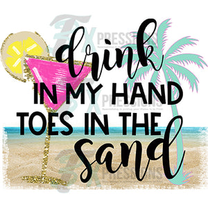 HTV Drink in my Hand Toes in the Sand