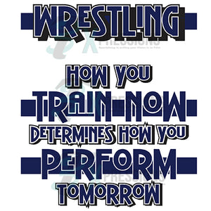 Wrestling How you Train Today (Front and Back)