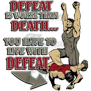 Defeat is worse than death , Wrestling