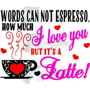 Words Cannot Espresso - 3T Xpressions