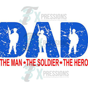 Dad The Man The Soldier - 3T Xpressions