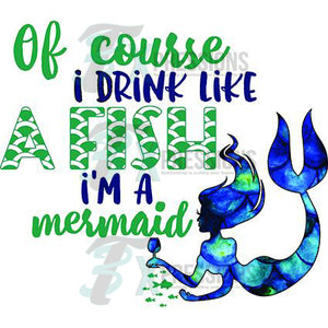 Of Course I Drink Like A Fish - 3T Xpressions