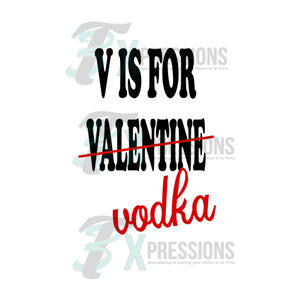 V Is For Vodka - 3T Xpressions