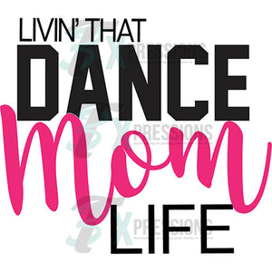 Dance Mom Life - 3T Xpressions