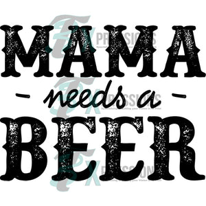 Mama Needs A Beer - 3T Xpressions