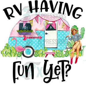 RV Having Fun Yet - 3T Xpressions