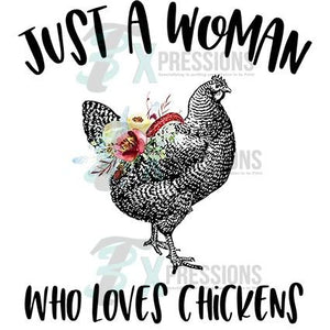 Just A  Woman Who Loves Chickens