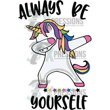 Always Be Yourself Unicorn Dab 3T Xpressions