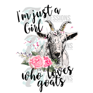 I'm Just A Girl  Who Loves Goats