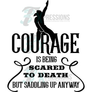 Courage Is Being Scared - 3T Xpressions