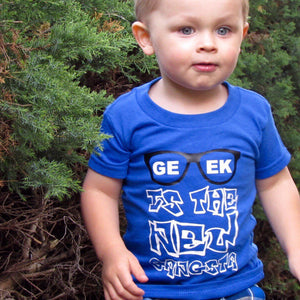 Boy Or Girl Geek Is The New Gangsta - 3T Xpressions