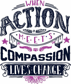 Custom When action meets compassion - 3T Xpressions